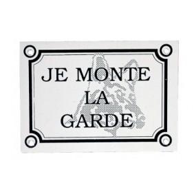 """Plaque """"Je monte la garde"""" luxe"""